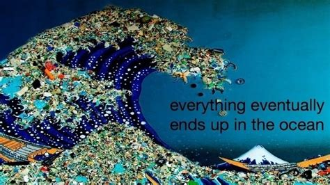 plastic everything ends up in the ocean